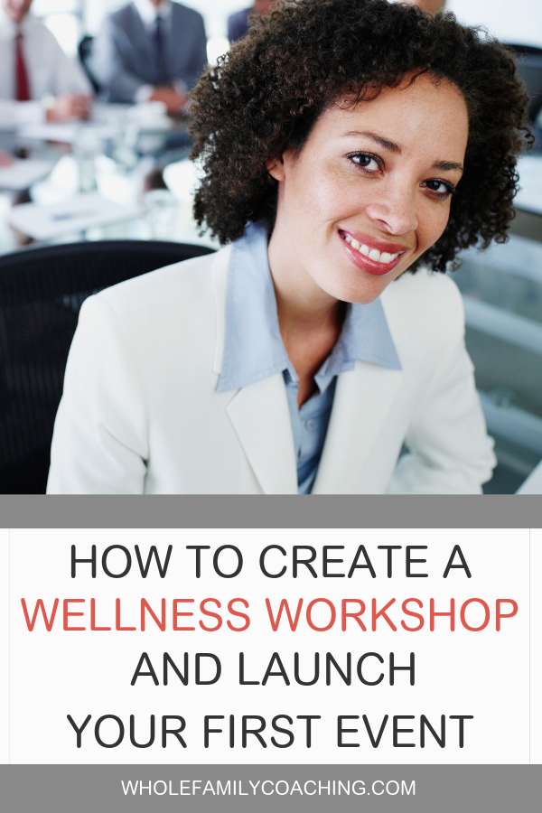 Wondering how to create a wellness workshop? Here's how to design a great workshop to attract clients to your health and wellness business. #wellnesswokshops #healthandwellness #healthcoaching #coach #socialworker