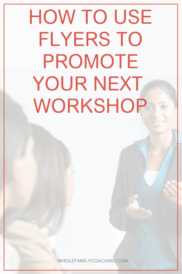 Learn easy ways of creating and using flyers to promote wellness workshops when you're not a graphic designer. #wellnessworkshops #promoteworkshops #flyers #graphics #marketing #healthcoach #healtheducator #communityworkshops